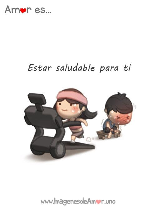 Amor es estar saludable para ti <3